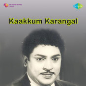 Kaakkum Karangal Songs