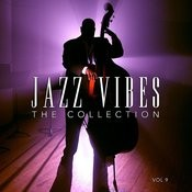 Jazz Vibes: The Collection, Vol. 9 Songs
