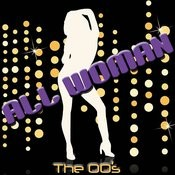 All Woman - The 00's Songs