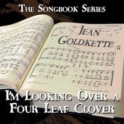 The Songbook Series - I'm Looking Over A Four Leaf Clover Songs