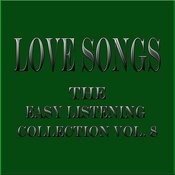Love Songs... The Easy Listening Collection Vol. 8 Songs