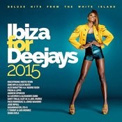 Ibiza For Deejays 2015 Songs