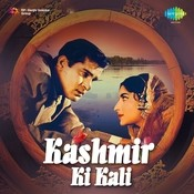 Kashmir Ki Kali Songs