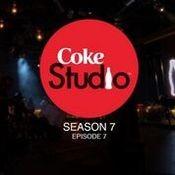 Coke Studio Season 7 Episode 7 Songs