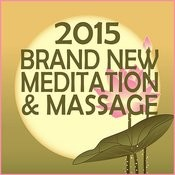 2015 Brand New Massage And Meditation Collection For Calming, Manifestation, Abundance, Focus, Yoga And Relaxation Songs