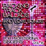 Backing Tracks And Loves Songs For Professional Singers, Vol. 15 Songs