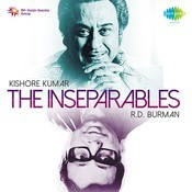 The Inseparables Kishore Kumar & R. D. Burman Songs