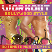 Workout Bollywood Style: 30 Mins Non Stop Mix Songs