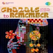 Ghazals To Remembers Songs