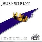 Jesus Christ Is Lord Songs