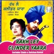 Rakh Ley Clinder Yaara S Shinda Gulshan Songs