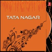 Tata Nagar Songs