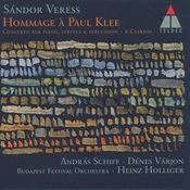 Veress : Hommage à Paul Klee, Concerto for Piano Strings & Percussion & 6 Csárdás Songs