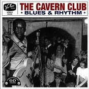 The Cavern Club Blues & Rhythm (The 60th Anniversary Collection) Songs