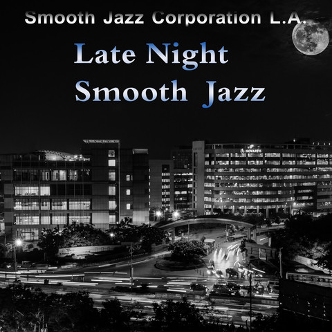 Late Night Smooth Jazz Songs Download: Late Night Smooth Jazz MP3