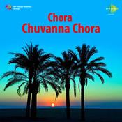 Chora Chuvanna Chora Songs