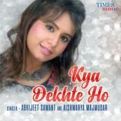 Kya Dekhte Ho Song