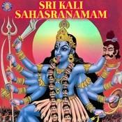 Sri Kali Sahasranamam Songs Download: Sri Kali Sahasranamam
