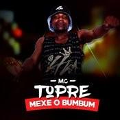 Mexe O Bumbum Songs
