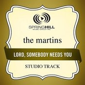 Lord, Somebody Needs You Song