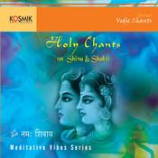 Holy Chants On Shiva & Shakti Songs Download: Holy Chants On
