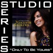 Only To Be Yours [Studio Series Performance Track] Songs