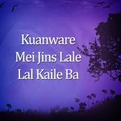 Kuanware Mei Jins Lale Lal Kaile Ba Songs