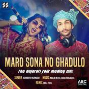 Maro Sona No Ghadulo - The Gujarati Folk Medley Mix Maulik Maheta Full Mp3 Song