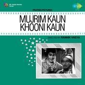 Mujrim Kaun Khooni Kaun Songs