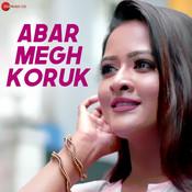 Abar Megh Koruk Ravi Chowdhury Full Mp3 Song