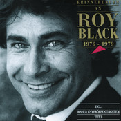 Erinnerungen An Roy Black 1976 - 1979 Songs