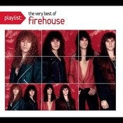 Playlist: The Very Best Of Firehouse Songs
