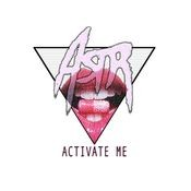 Activate Me Songs