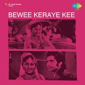 Bewee Keraye Kee Songs