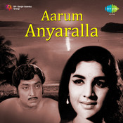 Aarum Anyaralla Songs