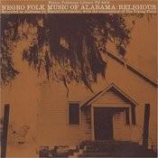 Negro Folk Music Of Alabama, Vol.2: Religious Music Songs