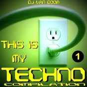 This Is My Techno Compilation, Vol.1 Songs