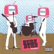Burn Burn Presents: Watch This Space Songs