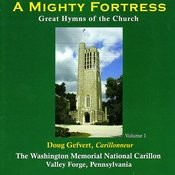 A Mighty Fortress - Great Hymns of the Church Volume 1 - The Washington Memorial National Carillon Songs