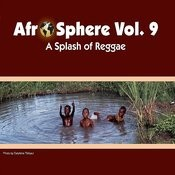 A Splash of Reggae - Afro Sphere Vol. 9 Songs