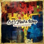 Let's Find A Way Songs
