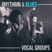 Rhythm & Blues Vocal Groups Songs