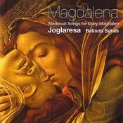 Magdalena : Medieval Songs For Mary Magdalen Songs
