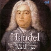 Handel: The Chamber Music Vol. VI - The Recorder Sonatas Songs