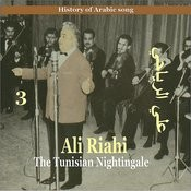Ali Riahi, The Tunisian Nightingale Vol. 3 / History Of Arabic Song Songs