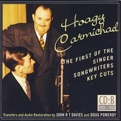 Hoagy Carmichael: The First Of The Singer Songwriters - Key Cuts: CD B- 1929-1932 Songs