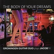 The Body Of Your Dreams - Groningen Guitar Duo Plays Jacobtv Songs