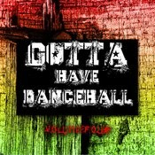 Gotta Have Dancehall, Vol. 4 Songs