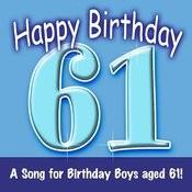 Happy Birthday (Hooray - 61 Today!) Song