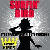 Surfin' Bird (The Trashmen Tribute Version) Songs